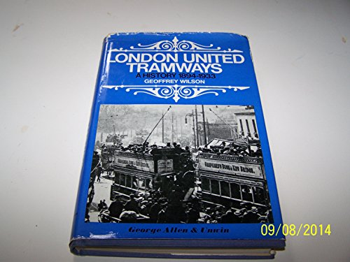 London United Tramways:a History - 1894 to 1933: A History - 1894 to 1933