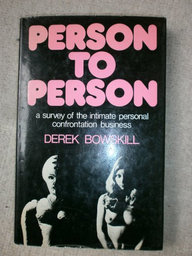 9780043900048: Person to Person: A Survey of the Intimate Personal Confrontation Business