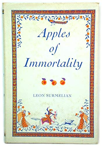 9780043980019: Apples of immortality: Folktales of Armenia (UNESCO collection of representative works: series of translations from the literature of the Union of Soviet Socialist Republics)