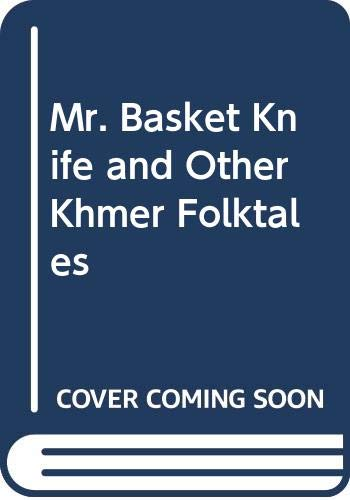 9780043980026: Mr. Basket Knife and Other Khmer Folktales (Collection of representative works: Khmer series / Unesco)