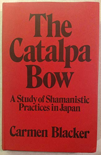 9780043980040: Catalpa Bow: Study of Shamanistic Practices in Japan