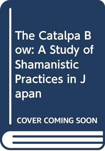 9780043980088: The Catalpa Bow: A Study of Shamanistic Practices in Japan