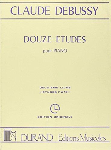9780044013679: DURAND DEBUSSY C. - DOUZE ETUDES - DEUXIEME LIVRE (ETUDES 7 A 12) - PIANO Classical sheets Piano