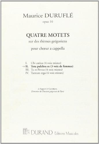 9780044065968: QUATRE MOTETS SUR DES THEMES GREGORIENS OP.10 N 2 TOTA PULC (HRA ES (3 VOIX DE FEMMES) POUR CHOEUR A CAPPELLA)