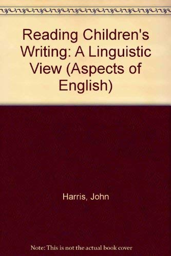 9780044070214: Reading Children's Writing: A Linguistic View (Aspects of English)