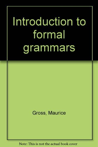 Introduction to Formal Grammars: Gross, Maurice and André Lentin