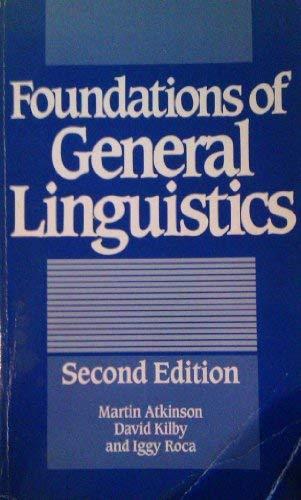 Foundations of General Linguistics: Martin Atkinson, David