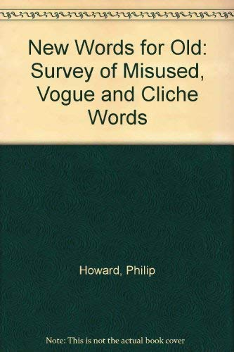 9780044210047: New Words for Old: Survey of Misused, Vogue and Cliche Words