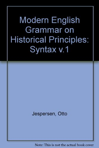 Modern English Grammar on Historical Principles: Part: Jespersen, Otto