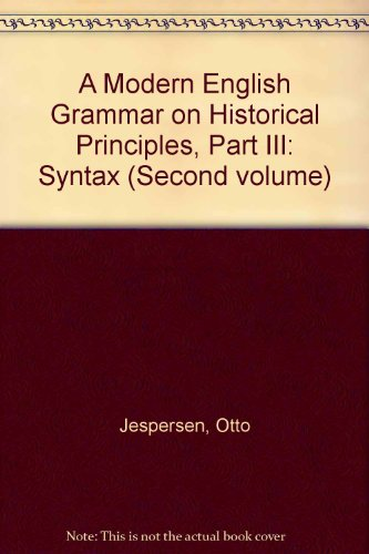 9780044250081: A Modern English Grammar on Historical Principles, Part III: Syntax (Second volume)