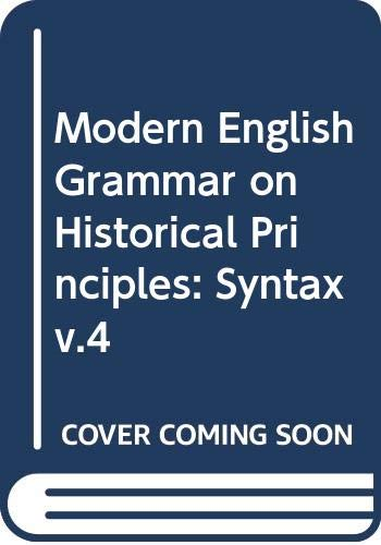 Modern English Grammar on Historical Principles: Syntax: Otto Jespersen