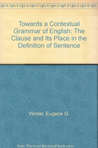 9780044250272: Towards a Contextual Grammar of English: The Clause and Its Place in the Definition of Sentence