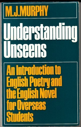 9780044280293: Understanding Unseens: An Introduction to English Poetry and the English Novel for Overseas Students