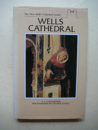 NEW BELL'S CATHEDRAL GUIDES: WELLS CATHEDRAL.: Colchester, L.S.