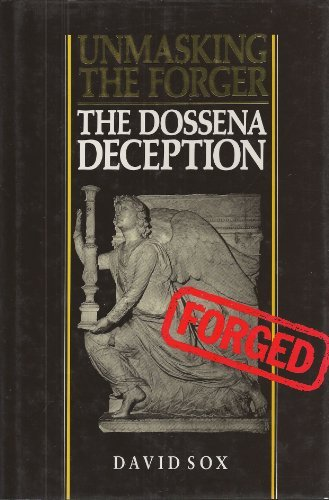 9780044400264: Unmasking the Forger: The Dossena Deception
