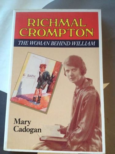 9780044400288: Richmal Crompton: The Woman Behind William