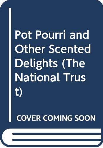 9780044400455: Pot Pourri and Other Scented Delights (The National Trust)