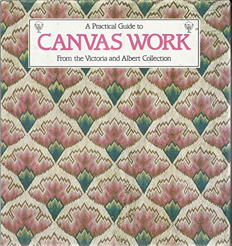 9780044400516: A Practical Guide to Canvas Work from the Victoria and Albert Collection