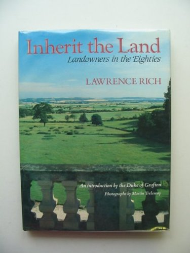 9780044400523: Inherit the Land: Landowners in the 1980's