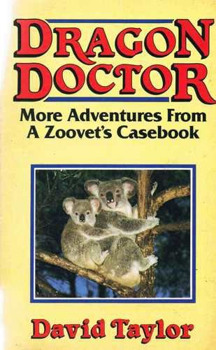 9780044400585: Dragon Doctor: More Adventures from a Zoovet's Casebook