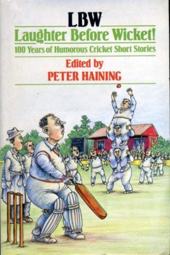 9780044400592: LBW: Laughter Before Wicket - 100 Years of Humorous Cricket Short Stories