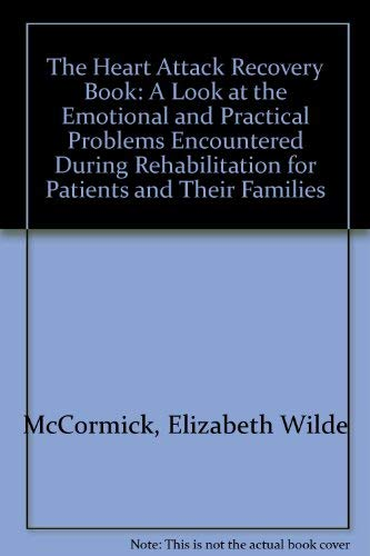 9780044400615: The Heart Attack Recovery Book: A Look at the Emotional and Practical Problems Encountered During Rehabilitation for Patients and Their Families