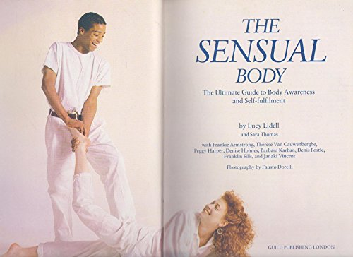 9780044400653: The Sensual Body: The Ultimate Guide to Body Awareness and Self-fulfilment