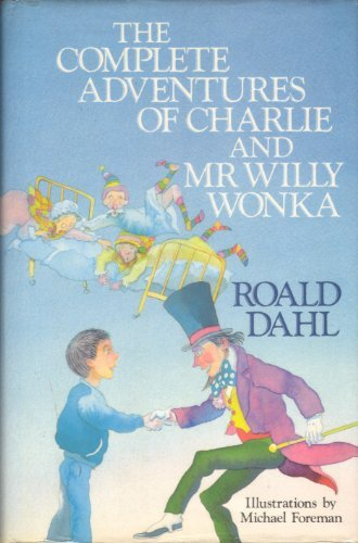 9780044400745: The Complete Adventures of Charlie and Mr Willy Wonka: Charlie and the Chocolate Factory / Charlie and the Great Glass Elevator