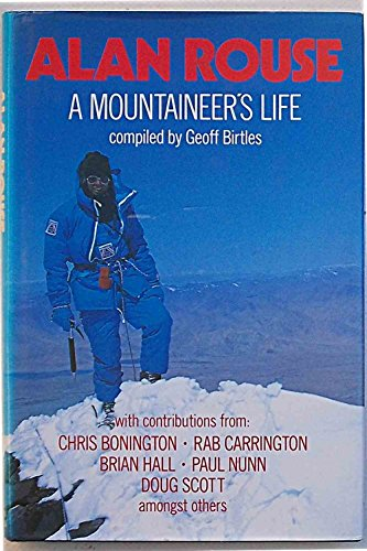 9780044400752: Alan Rouse: A Mountaineer's Life