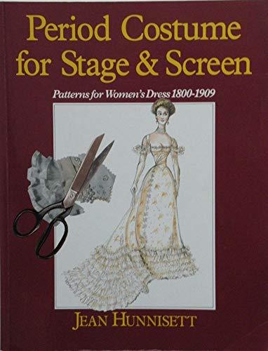 9780044400868: Period Costume for Stage and Screen: 1800-1909: Patterns for Women's Dress