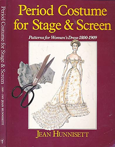 9780044400868: Period Costume for Stage and Screen: Patterns for Women's Dress 1800-1909