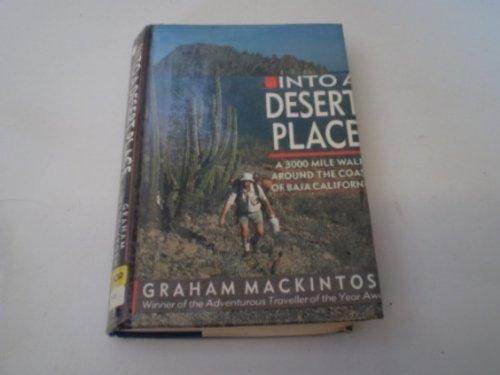 9780044401223: Into a Desert Place: A 3000 Mile Walk Around the Coast of Baja California