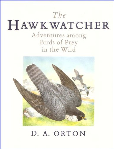 9780044401407: The Hawkwatcher: Adventures Among Birds of Prey in the Wild