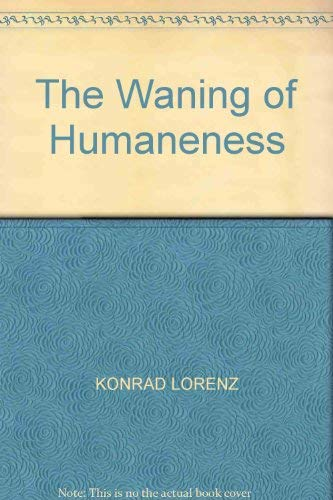 9780044401865: The Waning of Humaneness