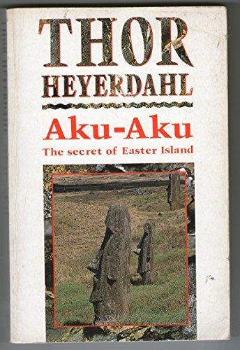 9780044401957: Aku-aku: The Secret of Easter Island
