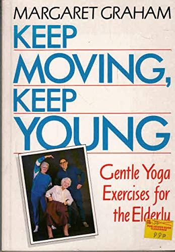 9780044402060: Keep Moving, Keep Young: Gentle Yoga Exercises for the Elderly
