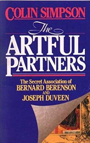 9780044402183: The Artful Partners: Secret Association of Bernard Berenson and Joseph Duveen