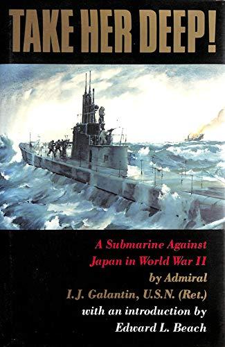 9780044402589: Take Her Deep: Submarine Against Japan in World War II