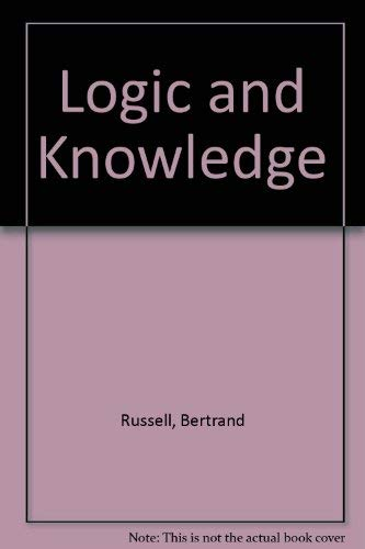9780044402602: Logic and Knowledge: Essays, 1901 to 1950