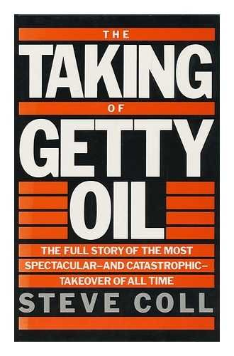 9780044402671: The Taking of Getty Oil: The Full Story of the Most Spectacular and Catastrophic Takeover of all Time