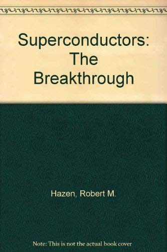 9780044402886: Superconductors: The Breakthrough