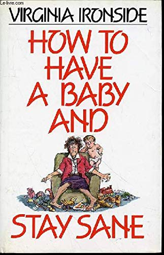 9780044403166: How to Have a Baby and Stay Sane
