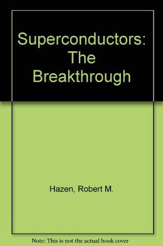 9780044403296: Superconductors: The Breakthrough