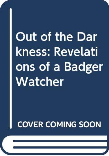 9780044403357: Out of the Darkness: Revelations of a Badger Watcher