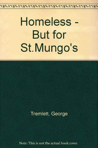 9780044403449: Homeless - But for St.Mungo's