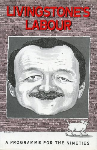 9780044403463: Livingstone's Labour: A Programme for the Nineties
