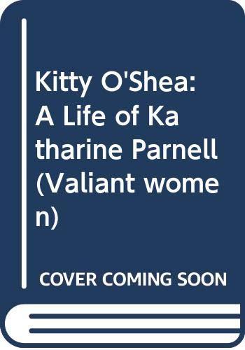 9780044403609: Kitty O'Shea: Life of Katharine Parnell (Valiant women)
