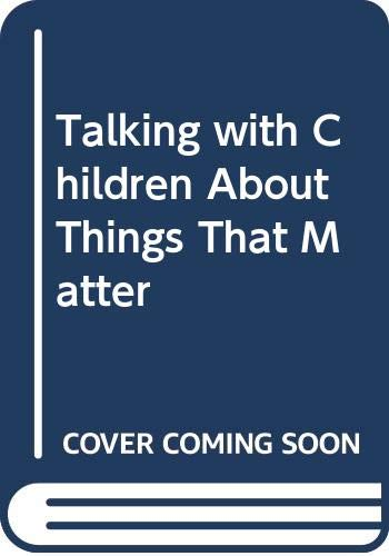 9780044403623: Talking with Children About Things That Matter