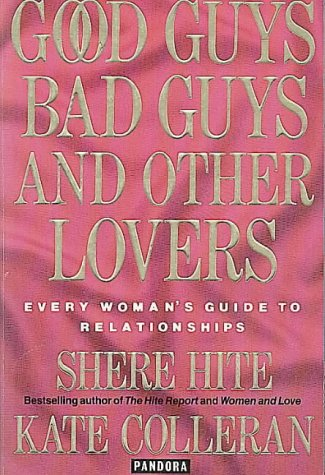 9780044403647: Good Guys Bad Guys and Other Lovers: Every Woman's Guide to Relationships