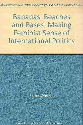 9780044403685: Bananas, Beaches and Bases: Making Feminist Sense of International Politics